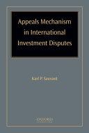 Appeals Mechanism in International Investment Disputes