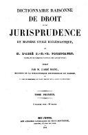 Dictionnaire raisonné de droit et de jurisprudence en matière civile ecclésiastique