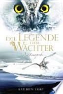 Die Legende der Wächter 06: Die Feuerprobe