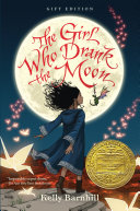 The Girl Who Drank the Moon  Winner of the 2017 Newbery Medal    Gift Edition Book