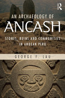 An Archaeology of Ancash: Stones, Ruins and Communities in ...
