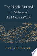 The Middle East and the Making of the Modern World