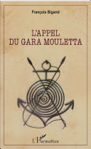 L'appel du Gara Mouletta [Pdf/ePub] eBook