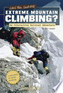 You Choose Can You Survive Extreme Mountain Climbing