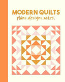 Modern Quilts Plans Designs Notes