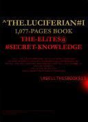 The Luciferian  I  The Elites Secret Knowledge  of Power  Money   Control  1077pgs