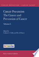 Cancer Prevention  The Causes and Prevention of Cancer     Volume 1