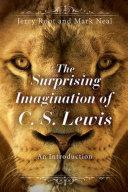 The Surprising Imagination Of C S Lewis