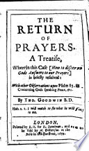 The Return of Prayers  A Treatise  Wherein this Case  how to Discern Gods Answers to Our Prayers  is Briefly Resolved  with Other Observations Upon Psalm 85 8  Concerning Gods Speaking Peace  c