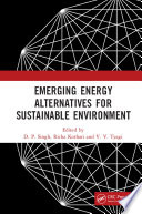 Emerging Energy Alternatives for Sustainable Environment Book