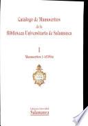 Catálogo de manuscritos de la Biblioteca Universitaria de Salamanca. I. Manuscritos 1-1679bis