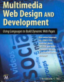 Multimedia Web Design and Development: Using Languages to Build ...
