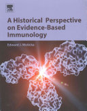 A Historical Perspective on Evidence Based Immunology