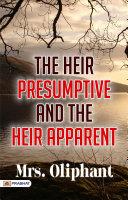 The Heir Presumptive and the Heir Apparent Pdf/ePub eBook