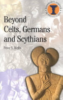 Beyond Celts, Germans and Scythians