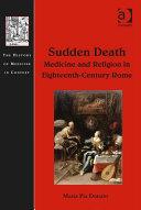Pdf Sudden Death: Medicine and Religion in Eighteenth-Century Rome