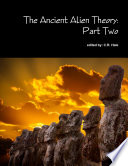 The Ancient Alien Theory  Part Two