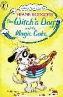 The Witch s Dog and the Magic Cake
