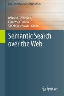 Semantic Search over the Web