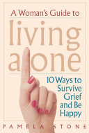 A Woman's Guide to Living Alone: 10 Ways to Survive Grief ...