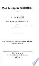 """Das betrogene Publikum. Eine kritik über Alpha und Omega u.s.w. von Δελτα, etc. [A reply to """"Das A und O. Eine Zornlampe zur Beleuchtung der Schrift des Dr Paniel.""""]"""
