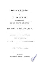 A Discourse in Commemoration of the Life, Character and Services of the Rev. Thomas H. Gallaudet, LL.D., etc