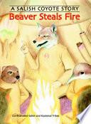 Beaver Steals Fire Book