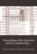 Proceedings of the American Railway Engineering Association