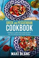 Greek And Pescatarian Cookbook