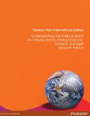 Understanding The Political World Pearson New International Edition