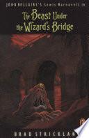 The Beast Under the Wizard s Bridge