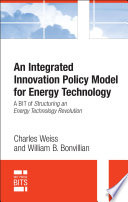 An Integrated Innovation Policy Model for Energy Technology  digital original edition