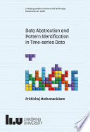 Data Abstraction and  Pattern Identification  in Time series Data