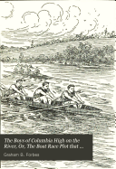 The Boys of Columbia High on the River  Or  The Boat Race Plot that Failed Book