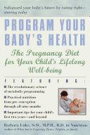 Program Your Baby s Health Book