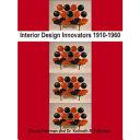Interior Design Innovators 1910-1960