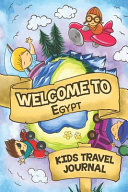 Welcome To Egypt Kids Travel Journal