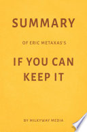 Summary of Eric Metaxas's If You Can Keep It by Milkyway Media