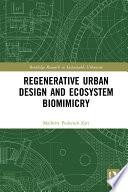 Regenerative Urban Design And Ecosystem Biomimicry