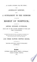 An Easter Offering for the Whigs     being a supplement to the Memoirs of the late Bishop of Norwich  consisting of letters hitherto suppressed  from and to the leading members of the late Whig Governments  etc