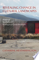 Revealing Change in Cultural Landscapes