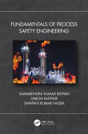 Fundamentals of Process Safety Engineering Book