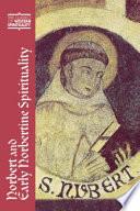 Norbert and Early Norbertine Spirituality