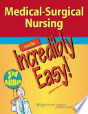 Medical-Surgical Nursing Made Incredibly Easy, 3rd Ed. +textbook for Medical Surgical Nursing Prepu