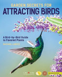 Garden Secrets for Attracting Birds  2nd Edition