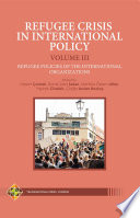 REFUGEE CRISIS IN INTERNATIONAL POLICY   VOLUME III   Refugee Policies of the International Organizations