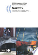 OECD Reviews of Risk Management Policies  Norway 2006 Information Security Book