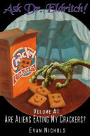Ask Dr  Eldritch Volume  1 Are Aliens Eating My Crackers