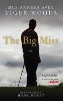 The Big Miss : Mes Années avec Tiger Woods