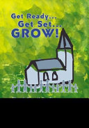 Get Ready-- Get Set-- Grow!